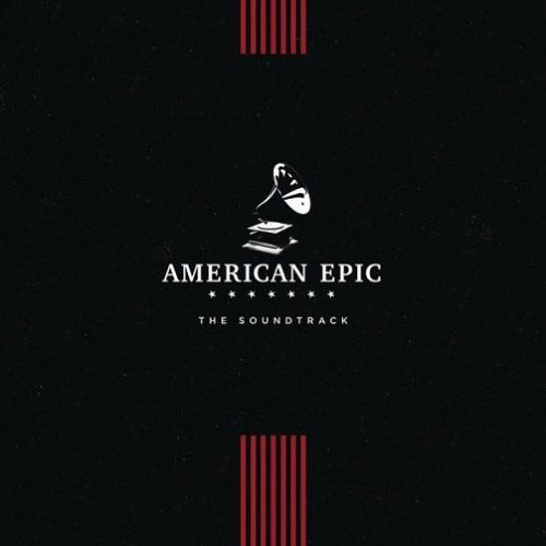 American Epic - The Soundtrack Vinyl Record LP Columbia 2017